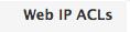 Web IP ACLs